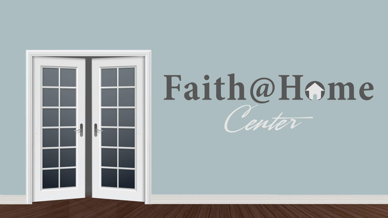 Faith@Home Center