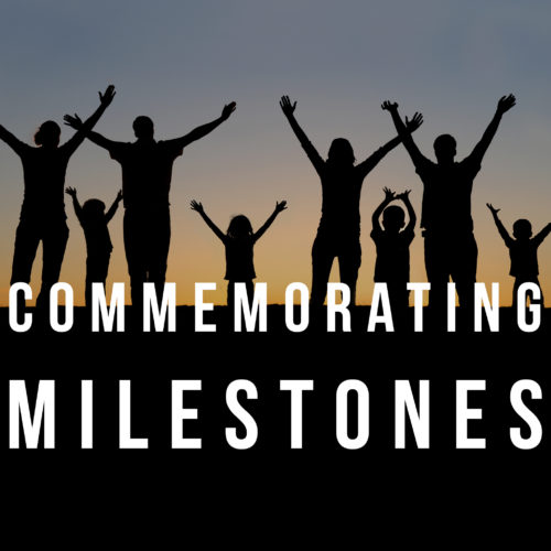 Commemorating Milestones