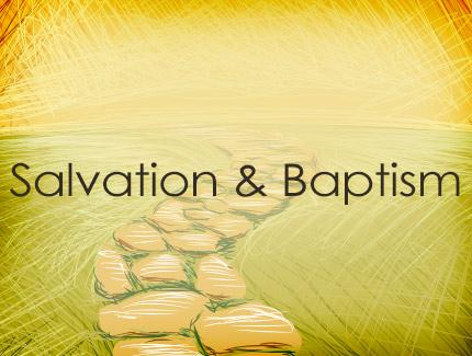 Salvation & Baptism